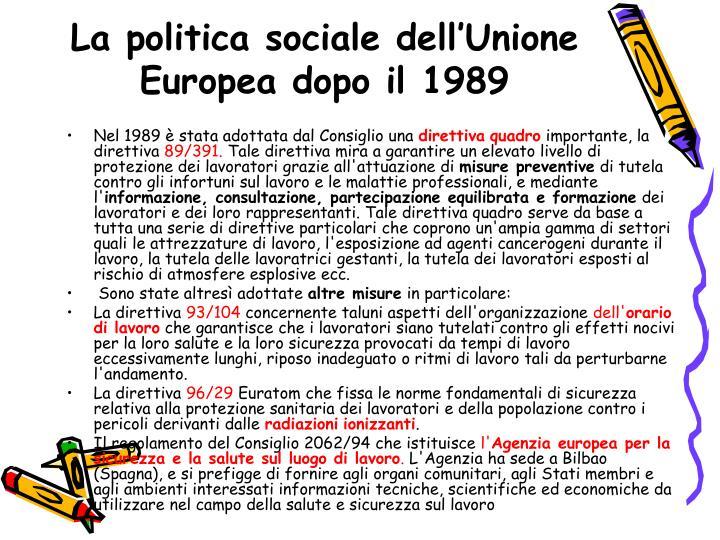 La politica sociale dell'Unione Europea dal 1987 al 1989.
