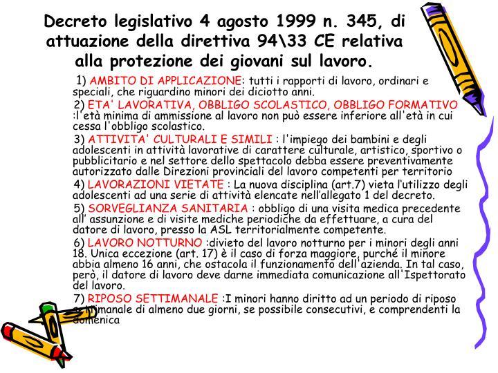 Decreto legislativo 4 agosto 1999 n. 345, di attuazione della direttiva 94\33 CE relativa alla protezione dei giovani sul lavoro.