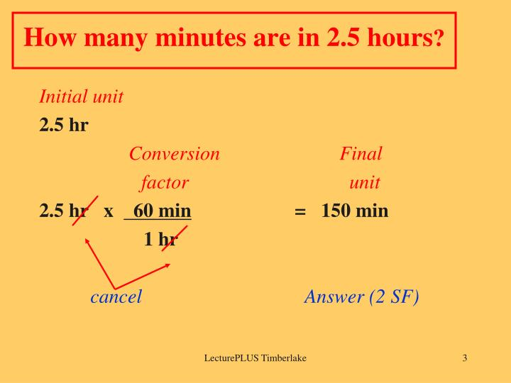 How many minutes are in 2 5 hours