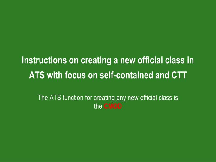 Instructions on creating a new official class in ats with focus on self contained and ctt