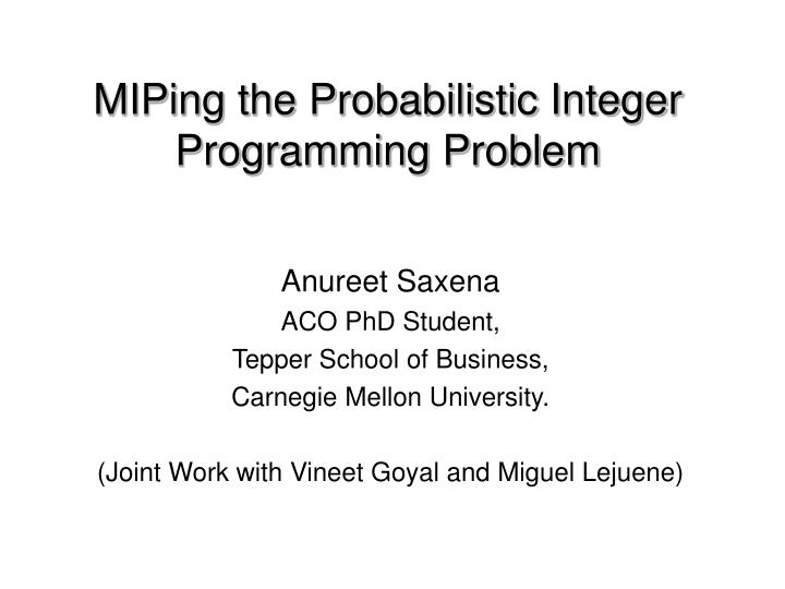 Miping the probabilistic integer programming problem