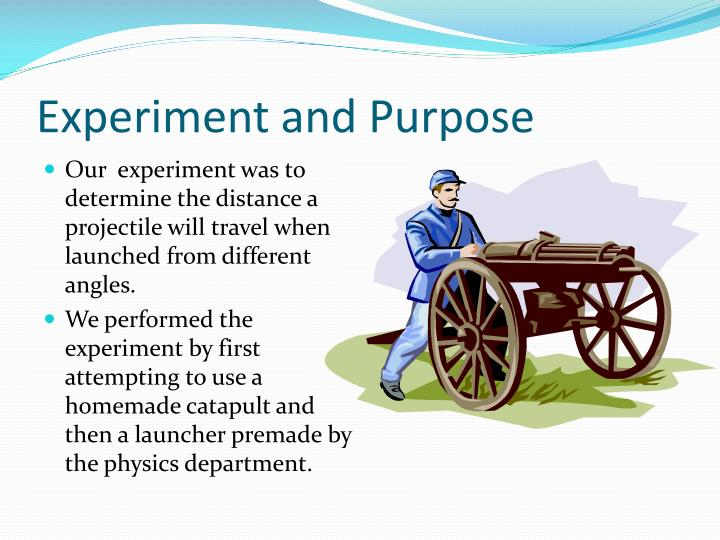 Experiment and purpose