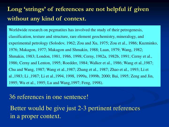 Long 'strings' of references are not helpful if given without any kind of context.
