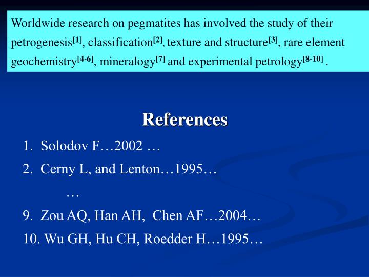 Worldwide research on pegmatites has involved the study of their petrogenesis
