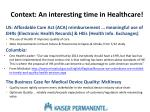 context an interesting time in healthcare