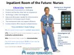 inpatient room of the future nurses