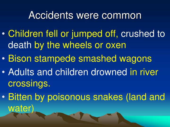 Accidents were common