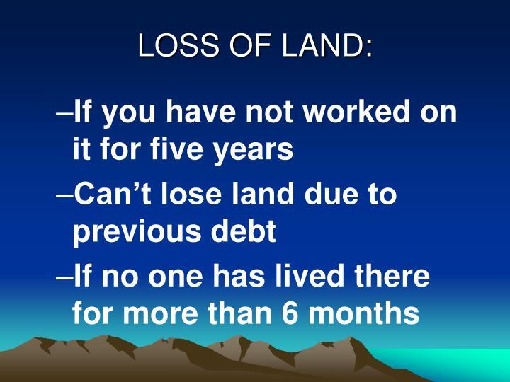 LOSS OF LAND: