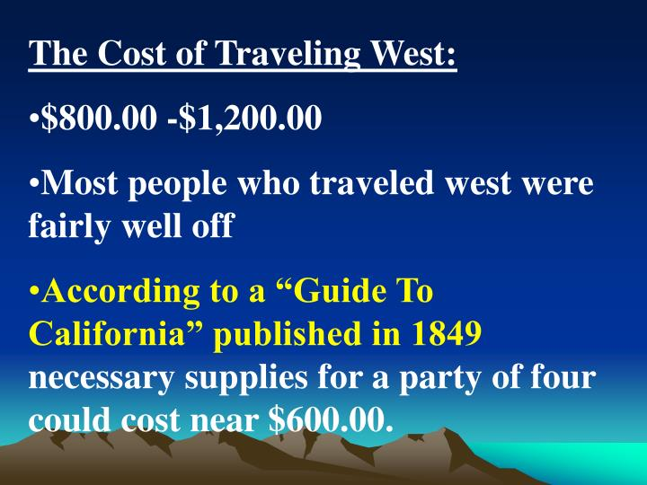The Cost of Traveling West: