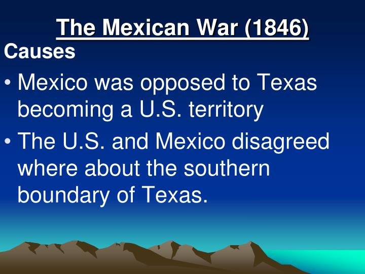 The Mexican War (1846)