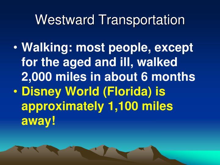 Westward Transportation