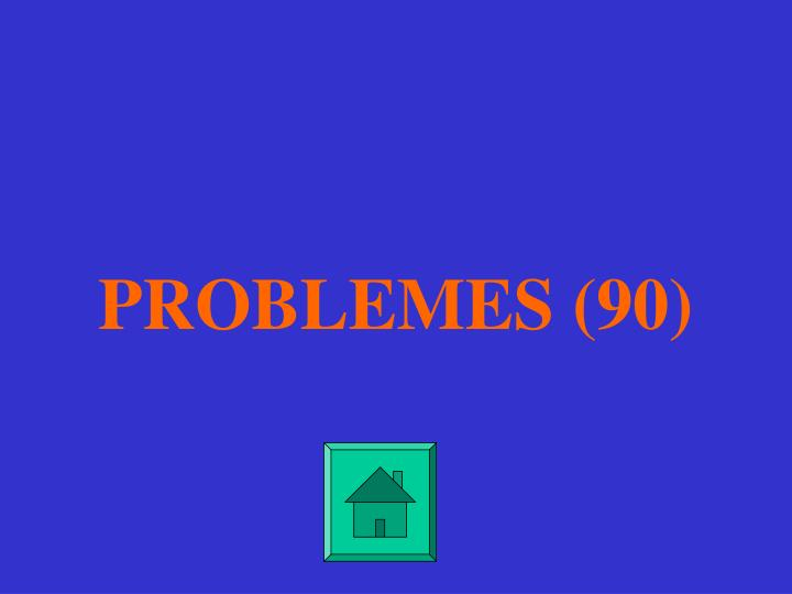 PROBLEMES (90)