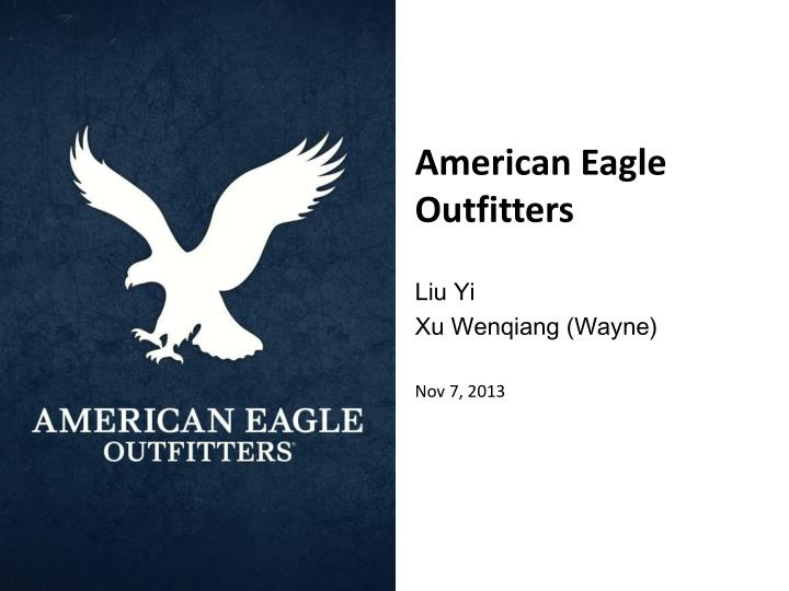 e business american eagle outfitters essay example Abercrombie & fitch vs american eagle essay for example, tight pants are the american eagle outfitters is a fairly new company but they are doing extremely.