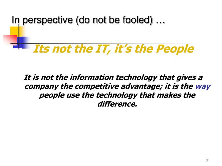 In perspective (do not be fooled) …