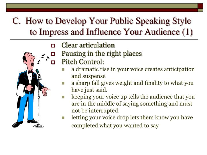 C.  How to Develop Your Public Speaking Style to Impress and Influence Your Audience (1)