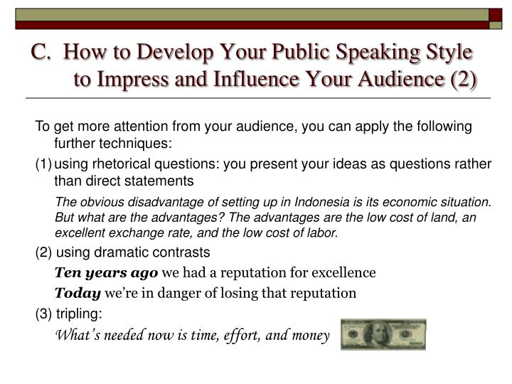 C.  How to Develop Your Public Speaking Style to Impress and Influence Your Audience (2)