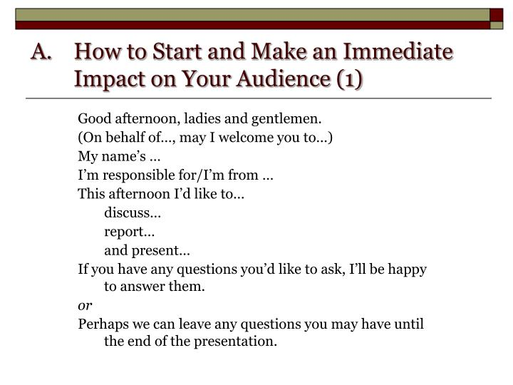 How to start and make an immediate impact on your audience 1