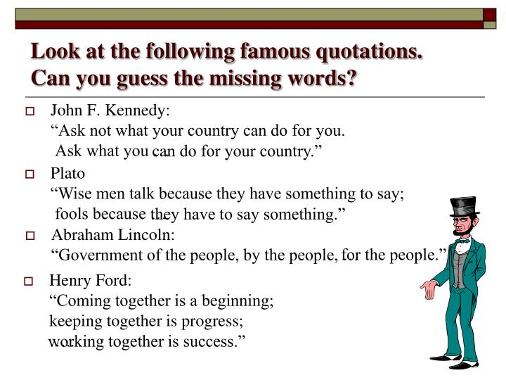 Look at the following famous quotations.