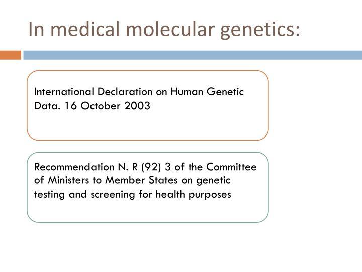 In medical molecular genetics: