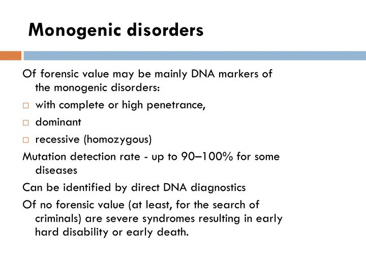 Of forensic value may be mainly DNA markers of the monogenic disorders: