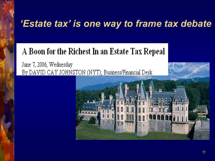 'Estate tax' is one way to frame tax debate