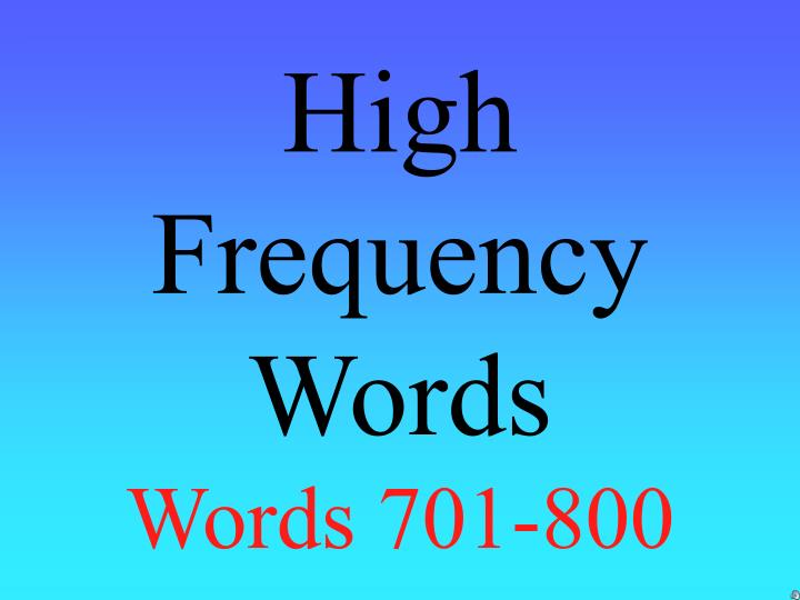 high frequency words words 701 800 n.