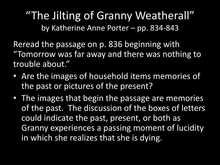 jilted again faulkners a rose for emily and porters the jilting of granny weatherall