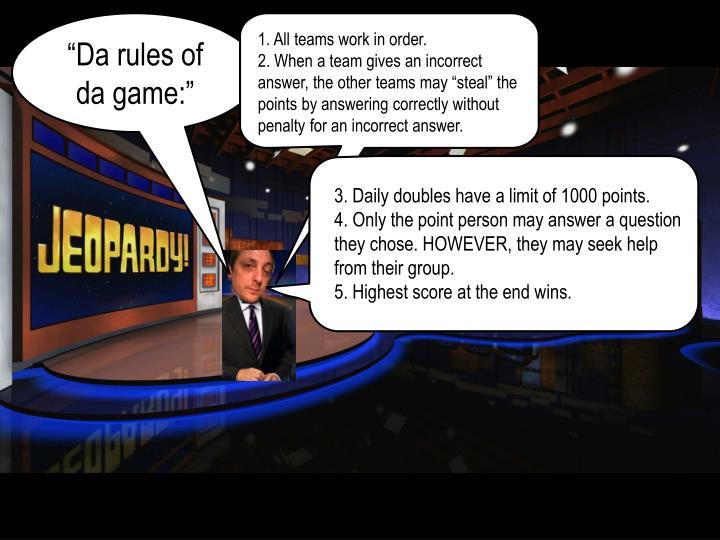 """""""Da rules of da game:"""""""