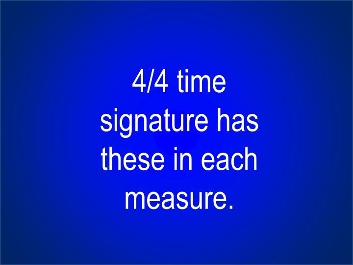 4/4 time signature has these in each measure.