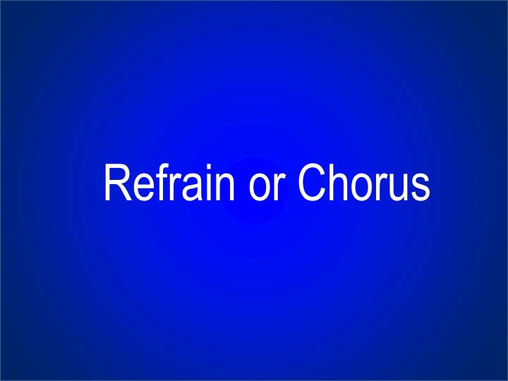 Refrain or Chorus