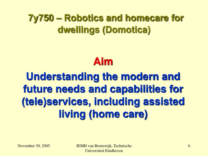 7y750 – Robotics and homecare for dwellings (Domotica)