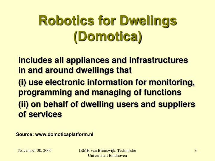 Robotics for dwelings domotica