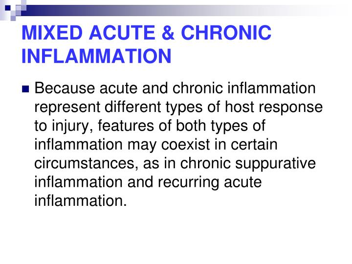 MIXED ACUTE & CHRONIC INFLAMMATION
