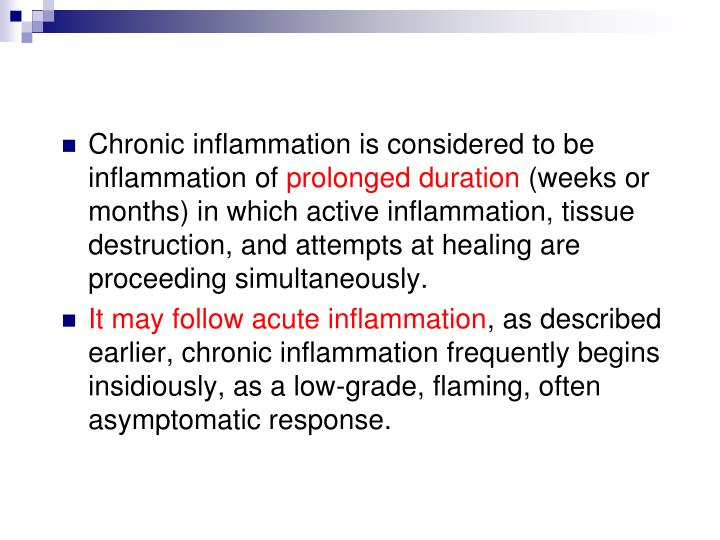 Chronic inflammation is considered to be inflammation of