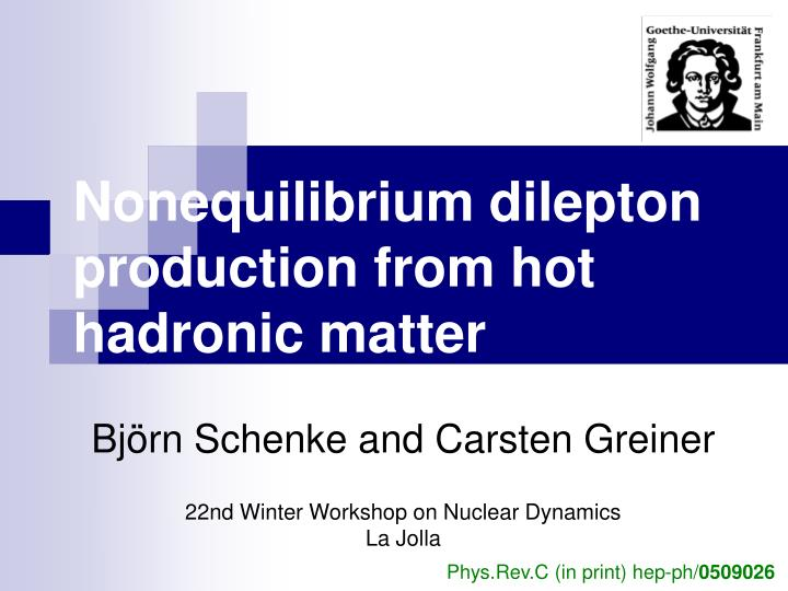 nonequilibrium dilepton production from hot hadronic matter n.