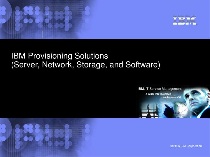 Ibm provisioning solutions server network storage and software