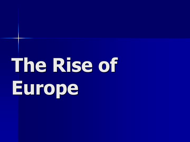 the rise of europe n.