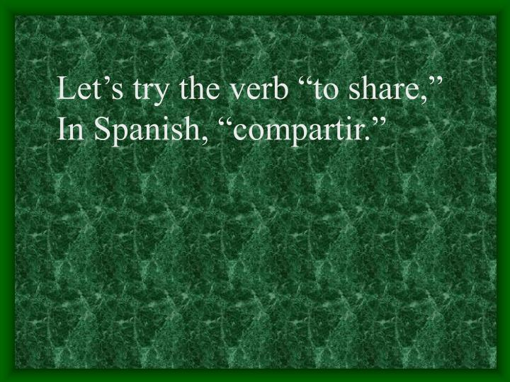 """Let's try the verb """"to share,"""""""