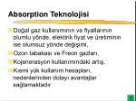 absorption teknolojisi