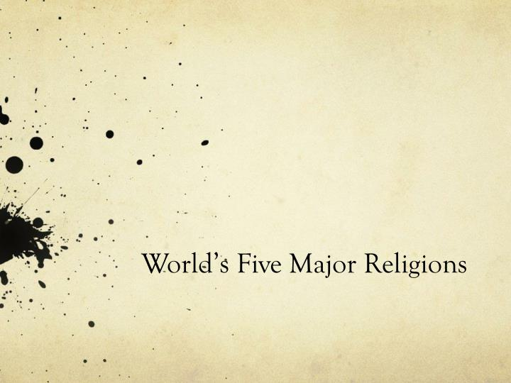 PPT World S Five Major Religions PowerPoint Presentation ID - Five major religions