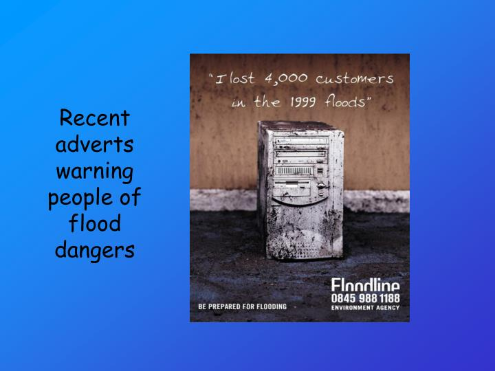Recent adverts warning people of flood dangers