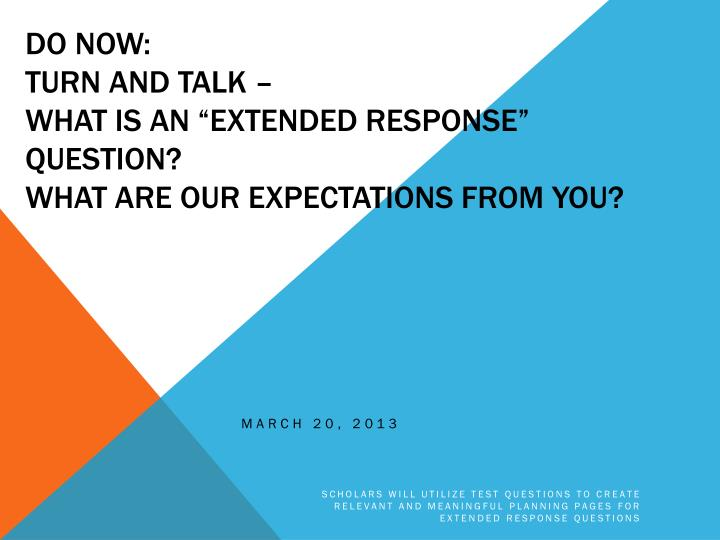do now turn and talk what is an extended response question what are our expectations from you