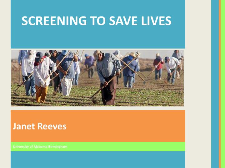 SCREENING TO SAVE LIVES