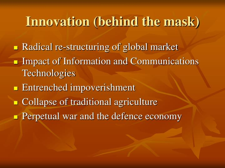Innovation (behind the mask)