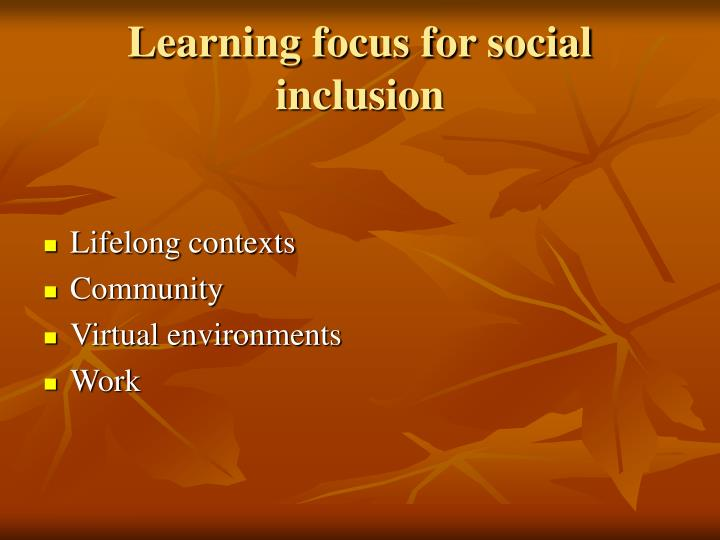 Learning focus for social inclusion