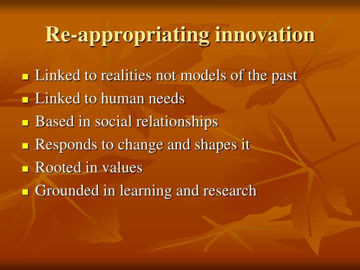 Re-appropriating innovation