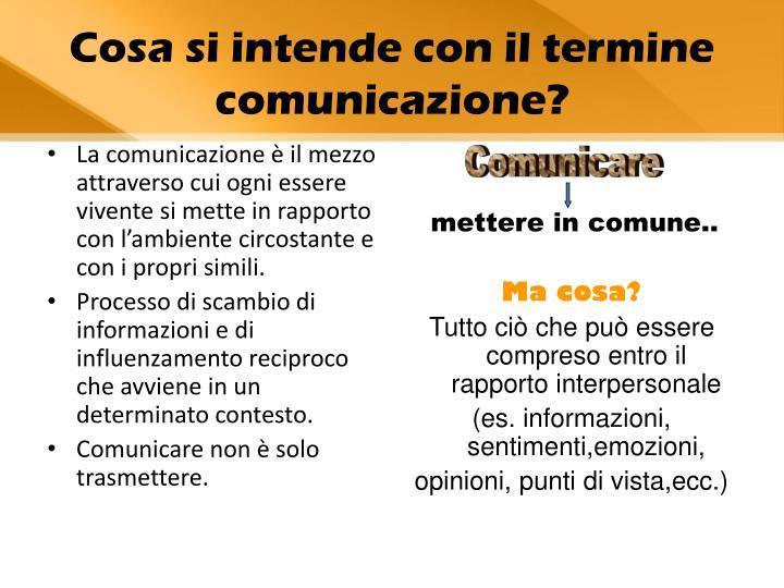 Cosa si intende con il termine comunicazione?