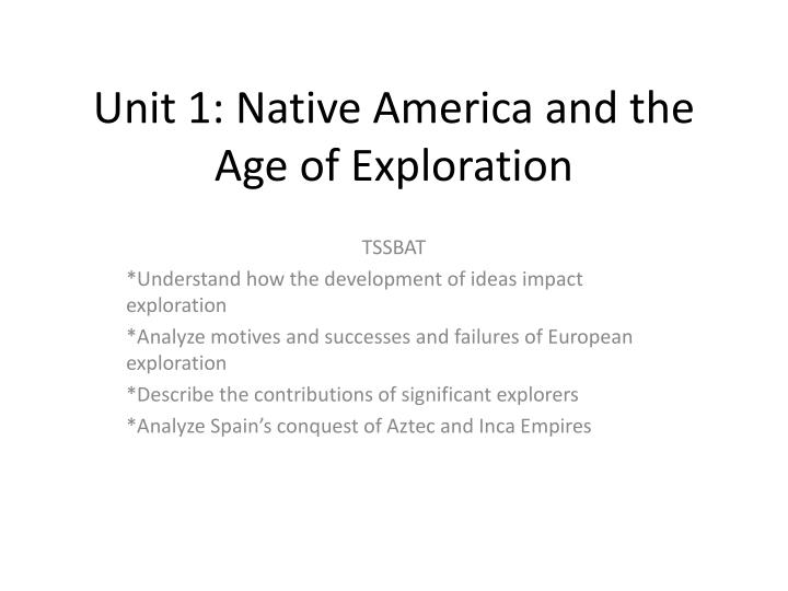 unit 1 native america and the age of exploration n.