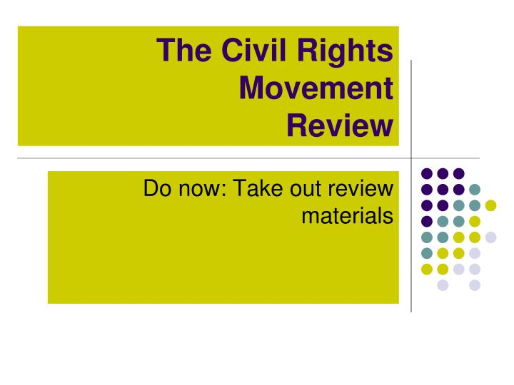 the civil rights movement review n.