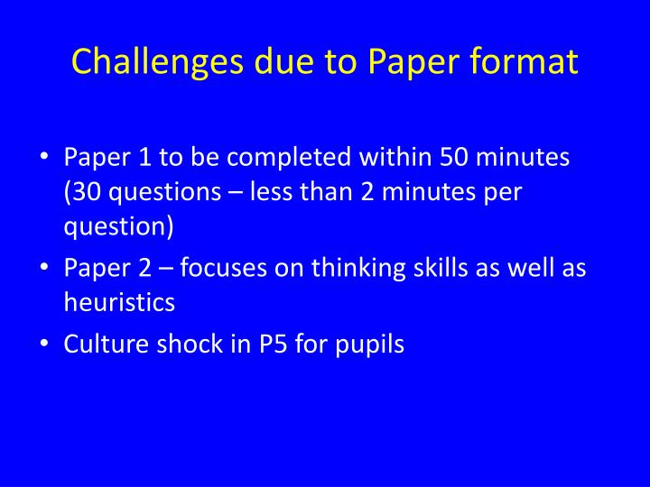 Challenges due to Paper format